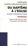 Comité baptiste-catholique - Du baptême à l'Eglise - Accords et divergences actuels.