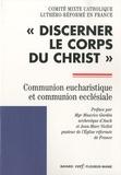 Comité Catho Luthéro-Réformé - Discerner le corps du Christ - Communion eucharistique et communion ecclésiale.