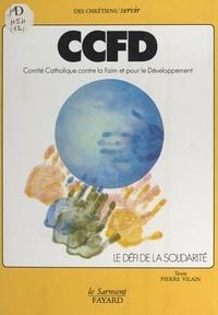 Comité catholique contre la fa et Pierre Vilain - Le défi de la solidarité.