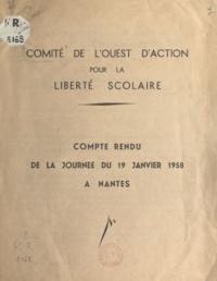 Comité d action pour la libert et  Laguette - Comité de l'Ouest d'action pour la liberté scolaire - Compte rendu de la journée du 19 janvier 1958 à Nantes.