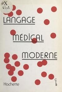 Comité d'études des termes méd et  Conseil international de la la - Langage médical moderne.