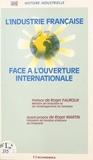 Comité d'histoire industrielle - L'industrie française face à l'ouverture internationale.