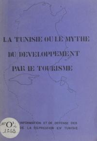 Comité d'information et de déf - La Tunisie - Ou Le mythe du développement par le tourisme.