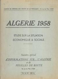 Comité de défense des droits d et Paul Cuny - Algérie 1958 - Étude sur la situation économique et sociale.