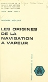 Comité de documentation histor et  Ligue maritime et d'outre-mer - Les origines de la navigation à vapeur - Colloque de la Ligue maritime et d'outre-mer, Paris, 1960.