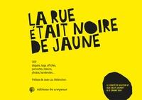 La rue était noire de jaune- 500 slogans, tags, affiches, pancartes, dessins, photos, banderoles... -  Comité de soutien 31 |