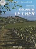Comité département de tourisme et Raymond Kot - Découvrir le Cher.