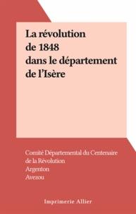 Comité Départemental du Centen et  Argenton - La révolution de 1848 dans le département de l'Isère.