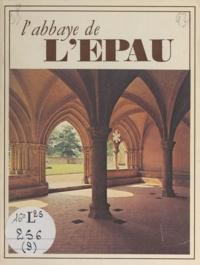 Comité départemental du touris et Michel Magat - L'abbaye de l'Épau - Sarthe.