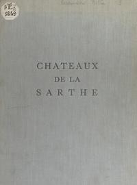 Comité départemental du touris et  Conseil général de la Sarthe - Les châteaux de la Sarthe.
