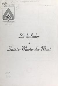 Comité des fêtes Sainte-Marie- et Aimé Paquet - Se balader à Sainte-Marie-du-Mont.