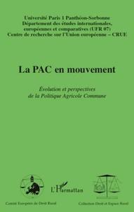 Comité Européen de Droit Rural - La PAC en mouvement - Evolution et perspectives de la Politique Agricole Commune.