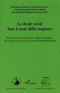 Comité Européen de Droit Rural - Le droit rural face à trois défis majeurs.