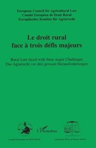 Le droit rural face à trois défis majeurs- Edition français-anglais-allemand -  Comité Européen de Droit Rural |