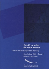 Charte sociale européenne (révisée) - Conclusions 2003 Tome 1 (Bulgarie, France, Italie).pdf