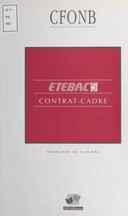 Comité français d'organisation - ETEBAC 5 : contrat-cadre.