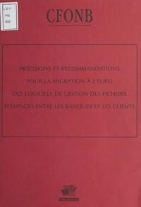 Comité français d'organisation - Précisions et recommandations pour la migration à l'euro des logiciels de gestion des fichiers échangés entre les banques et les clients.