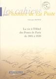 Christophe Tretsch - Les cahiers pour l'histoire de La Poste N° 4, Mai 2005 : La vie à l'Hôtel des Postes de Paris de 1801 à 1830.