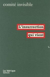 Comité invisible - L'insurrection qui vient.