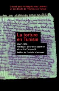 La torture en Tunisie 1987-2000. - Plaidoyer pour son abolition et contre limpunité.pdf
