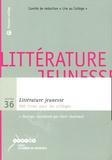 Comité rédac. Lire au collège et Alain Journaud - Littérature jeunesse - 900 titres pour les collèges.