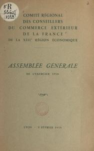 Comité régional des conseiller - Assemblée générale de l'exercice 1958 du Comité régional des conseillers du commerce extérieur de la France de la XIIIe Région économique - Lyon, 9 février 1958.