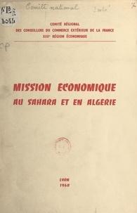 Comité régional des conseiller et Jean Varille - Mission économique au Sahara et en Algérie, 7-14 novembre 1959.