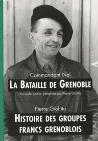 Commandant Nal et Pierre Giolitto - La bataille de Grenoble. Histoire des groupes francs grenoblois - Coffret 2 volumes.