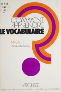 Comment apprendre le vocabulaire Tome  3 - [Niveau 3].