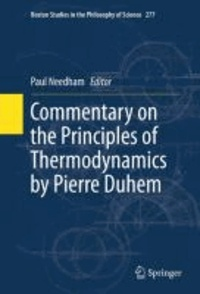 Paul Needham - Commentary on the Principles of Thermodynamics by Pierre Duhem.