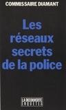 Commissaire Diamant - Les réseaux secrets de la police.