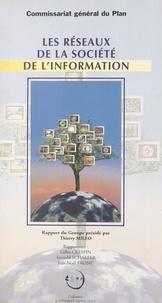 Commissariat Général du Plan et Thierry Miléo - Les réseaux de la société de l'information : rapport du Groupe présidé par Thierry Miléo.