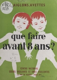 Commission Aiglons-Avettes - Que faire avant 8 ans ?.