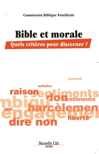 Commission Biblique Pontifical - Bible et morale - Quels critères pour discerner ?.