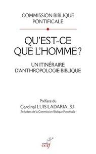 Commission Biblique Pontifical - Qu'est-ce que l'homme ? - Un itinéraire d'anthropologie biblique.
