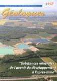 Gérard Sustrac - Géologues N° 181, Juin 2014 : Substances minérales : de l'avenir du développement à l'après-mine.