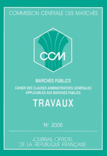 Commission Centrale Marchés - Marchés publics de travaux - Approbation du cahier des clauses administratives générales, Edition Juin 1991.