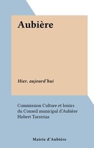Commission Culture et loisirs et Hubert Tarrerias - Aubière - Hier, aujourd'hui.