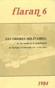 Commission d'histoire de Flara - Flaran N° 6, 1984 : Les ordres militaires, la vie rurale et le peuplement en Europe occidentale.