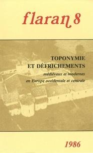 Commission d'histoire de Flara - Flaran N°8, 1986 : Toponymie et défrichements - Médievaux et modernes en Europe occidentale et centrale.