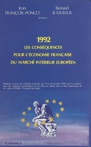 Commission des affaires économ - 1992, les conséquences pour l'économie française du marché intérieur européen - Rapport et Actes du Colloque organisé les 19 et 20 octobre 1988.