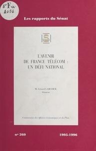 Commission des affaires économ et Gérard Larcher - L'Avenir de France Télécom : un défi national.