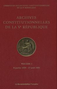 Commission des archives - Archives constitutionnelles de la Ve République - Volume 3, 8 janvier 1959 - 27 avril 1959.