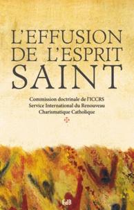 L'effusion de l'Esprit Saint -  Commission doctrinale ICCRS pdf epub