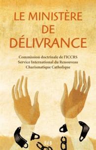 Le ministère de délivrance -  Commission doctrinale ICCRS |