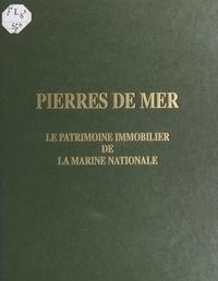 Commission du patrimoine de la et  Service technique des travaux - Pierres de mer : Le patrimoine immobilier de la Marine nationale.