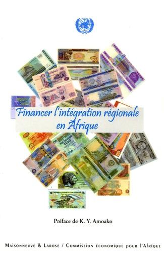 Commission Economique Afrique - Financer l'intégration régionale en Afrique.