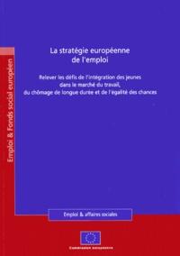 Commission européenne - La stratégie européenne de l'emploi - Relever les défis de l'intégration des jeunes dans le marché du travail, du chômage de longue durée et de l'égalité des chances.