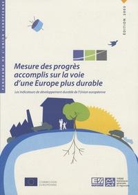 Mesure des progrès accomplis sur la voie dune Europe plus durable - Les indicateurs de développement durable de lUnion européenne - données 1990-2005.pdf