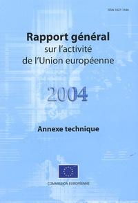 Commission européenne - Rapport général sur l'activité de l'Union européenne 2004 - Annexe technique.